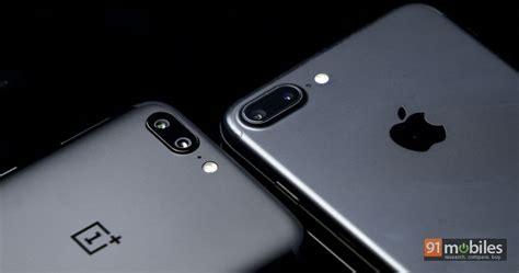 oneplus 5 vs apple iphone 7 plus the epic dual battle 91mobiles