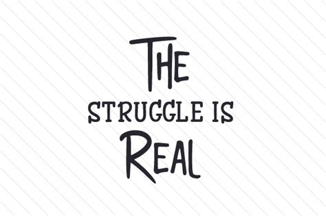 Is Real by The Struggle Is Real Freebie Svg Cut File By Creative