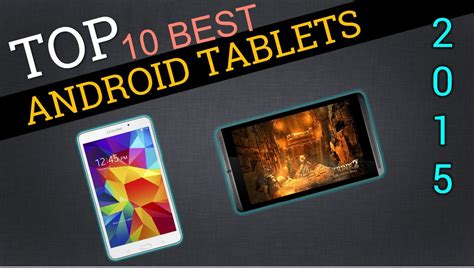 top 10 best tablet top 10 best android tablets