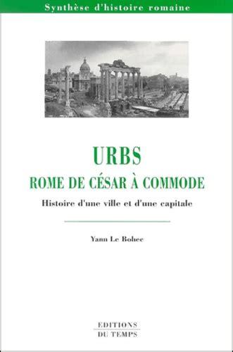 Commode Cesar by Urbs Rome De C 233 Sar 224 Commode Histoire D Une Yann