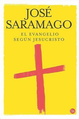 el evangelio segn jesucristo el evangelio segun jesucristo the gospel according to jesus christ by jos 233 saramago