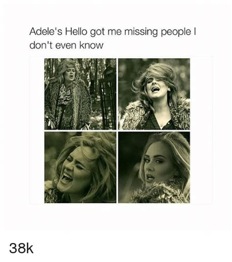 adele got me missing a man i don t have 25 best memes about adele hello adele hello memes