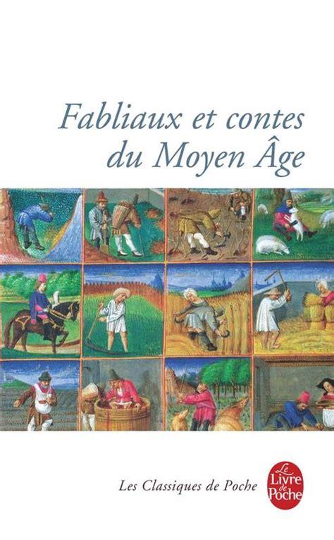 libro fabliaux du moyen age livre fabliaux et contes du moyen age collectif d auteurs le livre de poche biographie
