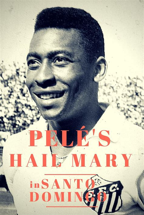 biography of pele in spanish 17 best images about exploring dominican republic on