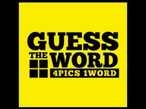 guess the word 4 pics 1 word level 7 answers youtube