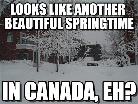 Canada Snow Meme - speak of the devil beware the coming of spring allergies