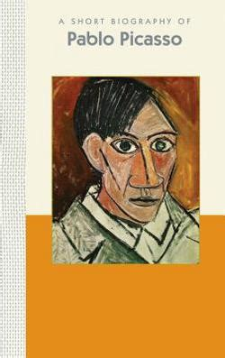 biography picasso book a short biography of pablo picasso a short biography by