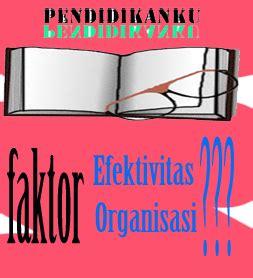 Efektifitas Organisasi Faktor Faktor Yang Mempengaruhi Efektivitas Organisasi
