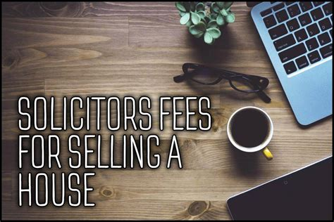 Average Solicitors Fees For Buying And Selling A House 28 Images Solicitors Cost