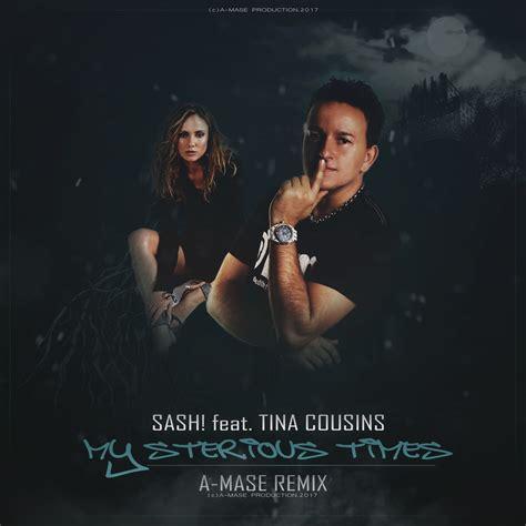 tina cousins mysterious times sash feat tina cousins mysterious times a mase remix