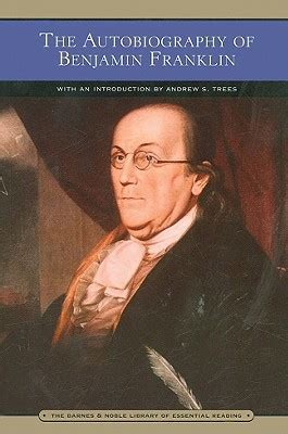 the autobiography of benjamin franklin books the autobiography of benjamin franklin barnes noble