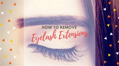 how to remove eyelash extensions at home 2 safe easy