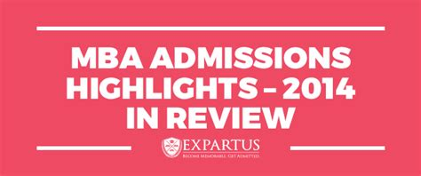 Mba Admissions Part Time Reviewer by Expartus Mba Admissions Highlights 2014 In Review