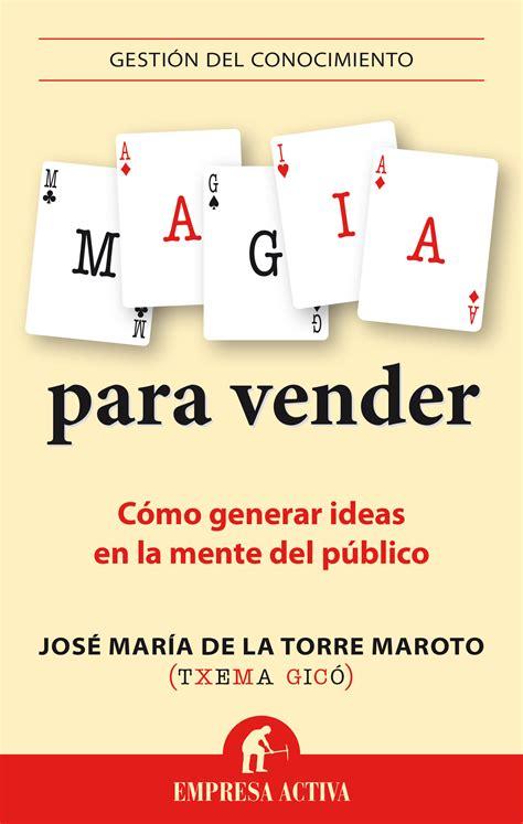 libro vender como cracks resumen con las ideas principales del libro magia para vender de txema gic 243 c 243 mo generar