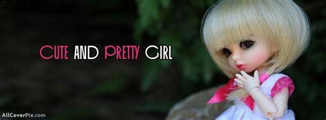 cute dolls cover facebook cute and pretty girl dolls facebook cover photos