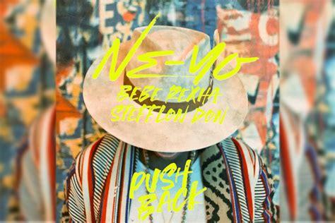 Album Pushed Back new ne yo feat bebe rexha stefflon don push