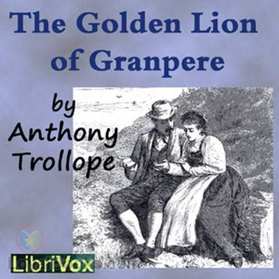 the golden lions of the nosce hostem books the golden of granpere by anthony trollope free at