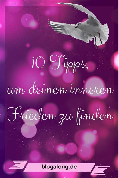 inneren frieden finden 10 tipps um deinen inneren frieden zu finden blogalong de