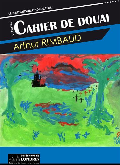 Le Dormeur Du Bal by Ebook Cahier De Douai Par Arthur Rimbaud 7switch