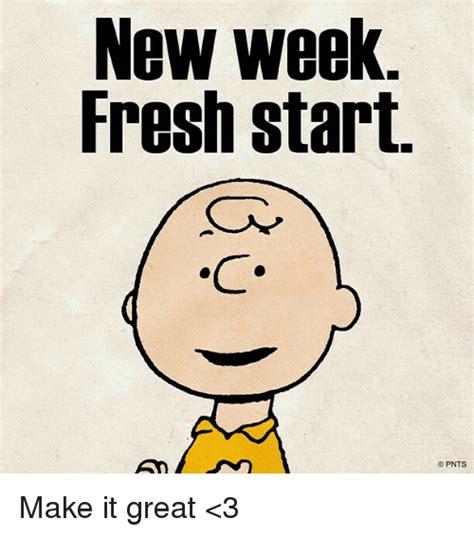 Make A Memes - new week fresh start pnts make it great