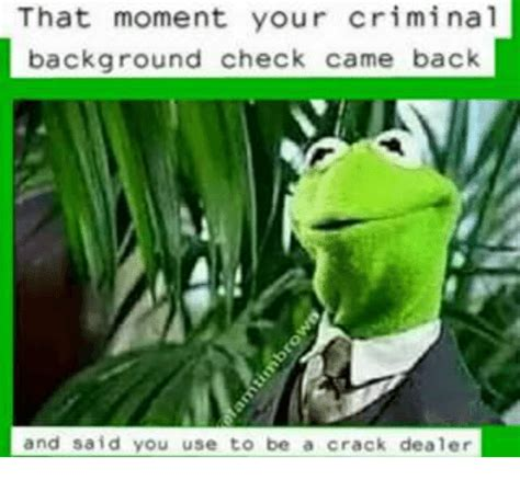 What Comes Back On A Background Check 25 Best Memes About Background Check Background Check Memes