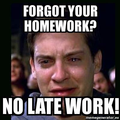 Late Meme - no late work