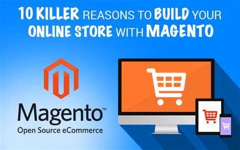 build your online 10 killer reasons to build your online store with magento