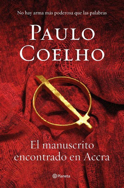 libro el manuscrito encontrado en el manuscrito encontrado en accra by paulo coelho 9 67 http www amazon com exec obidos asin