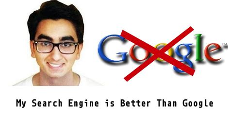 Search Engines India 16 Year Indian Origin Kid Claims His Search Engine Is 47 More Accurate Than