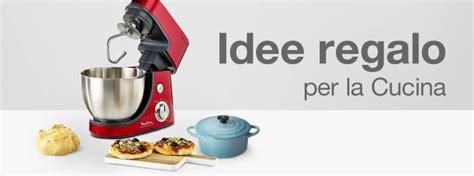 idee regalo per la cucina idee regalo natale 2017 offerte giocattoli cellulari pc