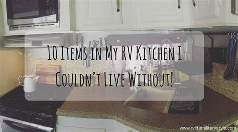 my 10 must have kitchen items and hey most of them would fit into a christmas stocking 10 items in my rv kitchen i couldn t live without rv