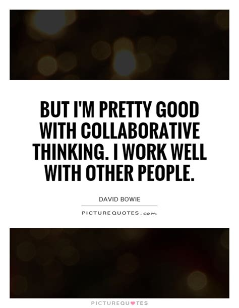quotes about working with others quotesgram