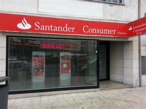 oficinas banco santander en vigo lo que le gusta a ana bot 237 n santander consumer finance