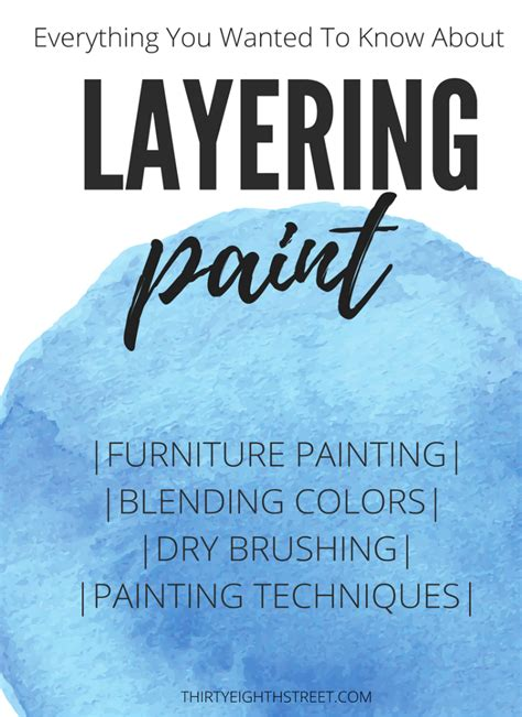 how to paint colors layering paint techniques for furniture that you need to