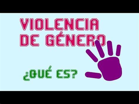 ver imagenes violencia de genero violencia de g 233 nero 191 qu 233 es notas de daniel youtube