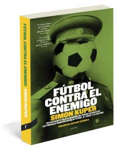 libro futbol contra el enemigo f 250 tbol contra el enemigo de simon kuper libros la libreta de van gaal