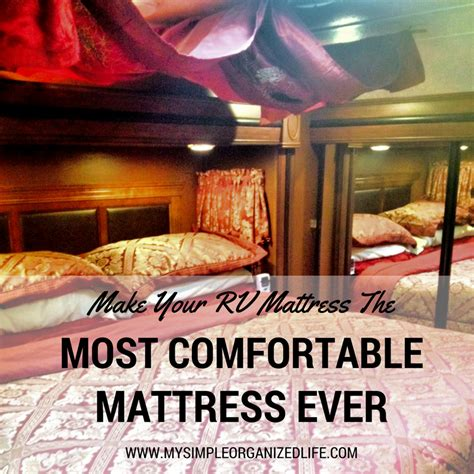 most comfortable rv mattress how to make your rv mattress the most comfortable mattress