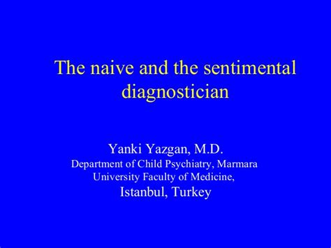 the naive and sentimental the naive and sentimental diagnostician