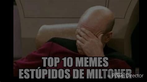 Top 10 Memes - top 10 memes est 218 pidos de miltoner febrero 2017 serch