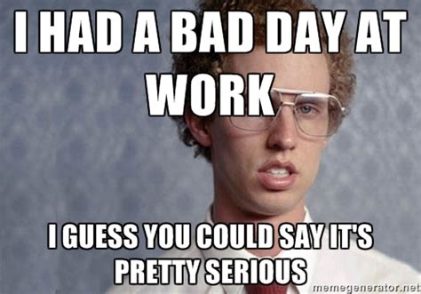 Bad Day At Work Meme - memes bad day at work image memes at relatably com