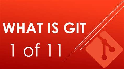 git tutorial on youtube what is git git tutorials for beginners youtube