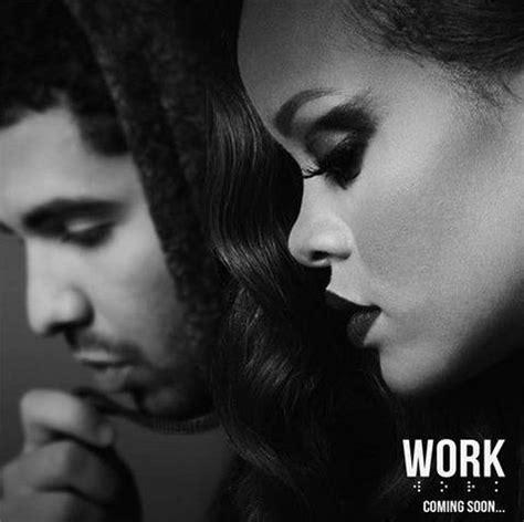 work work lyrics by rihanna and drake spill tha tea hot new music rihanna drake work