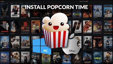 install popcorn time  pc  mac hd movies