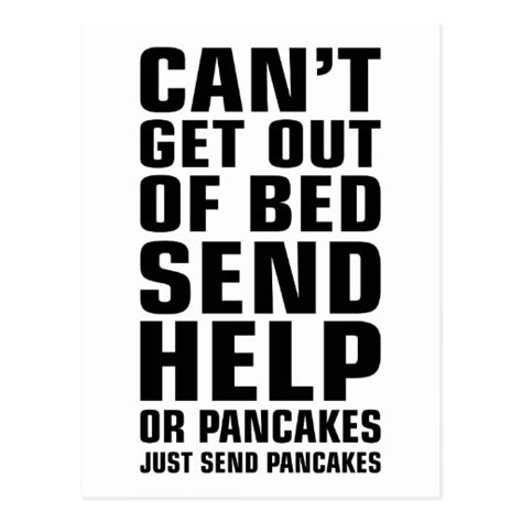 Can T Get Out Of Bed In The Morning by Can T Get Out Of Bed Send Pancakes Postcard Zazzle