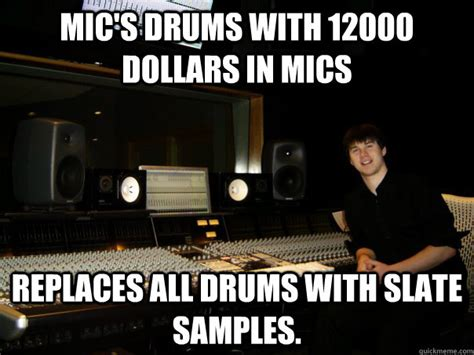 Studio Memes - mic s drums with 12000 dollars in mics replaces all drums