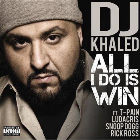 all i do is win win win dj khaled all i do is win lyrics genius lyrics