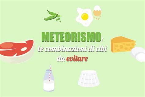 meteorismo alimenti da evitare il meteorismo e le combinazioni di cibi da evitare