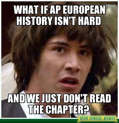 Ap Euro Memes - what if ap european history isn t hard ap eh pinterest