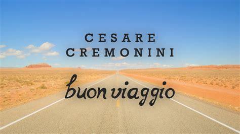 cesare cremonini new york testo cesare cremonini buon viaggio the testo