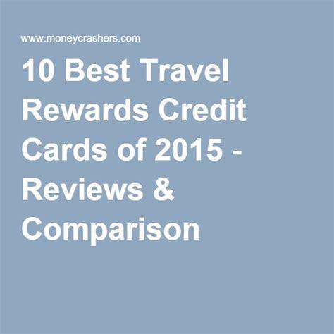 The Best Travel Rewards Credit Cards Of 2015   10 best travel rewards credit cards of 2015 reviews